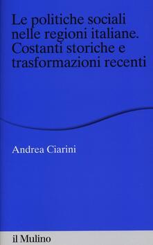 Le politiche sociali nelle regioni italiane. Costanti storiche e trasformazioni recenti.pdf