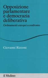 Opposizione parlamentare e democrazia deliberativa. Ordinamenti europei a confronto