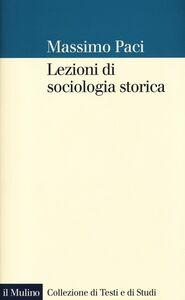 Libro Lezioni di sociologia storica Massimo Paci