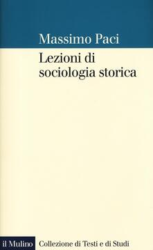 Lezioni di sociologia storica - Massimo Paci - copertina