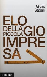 Elogio della piccola impresa - Giulio Sapelli - copertina