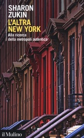L' altra New York. Alla ricerca della metropoli autentica
