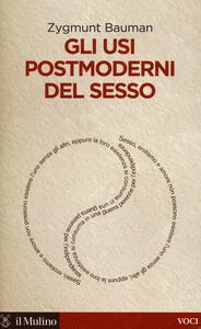 Gli usi postmoderni del sesso - Zygmunt Bauman - copertina