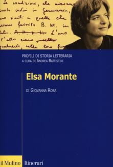 Elsa Morante. Profili di storia letteraria - Giovanna Rosa - copertina
