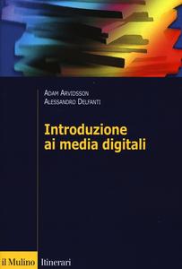 Libro Introduzione ai media digitali Adam Arvidsson , Alessandro Delfanti