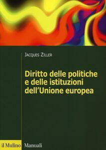 Libro Diritto delle politiche e delle istituzioni dell'Unione europea Jacques Ziller