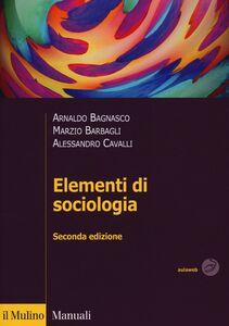 Libro Elementi di sociologia Arnaldo Bagnasco , Marzio Barbagli , Alessandro Cavalli