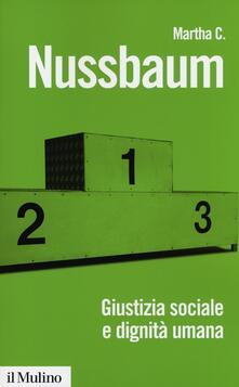 Giustizia sociale e dignità umana. Da individui a persone - Martha C. Nussbaum - copertina