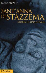 Libro Sant'Anna di Stazzema. Storia di una strage Paolo Pezzino
