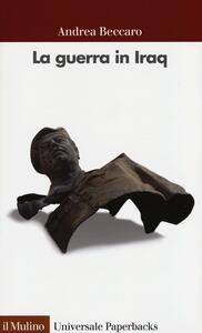La guerra in Iraq - Andrea Beccaro - copertina