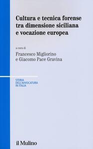 Cultura e tecnica forense tra dimensione siciliana e vocazione europea - copertina