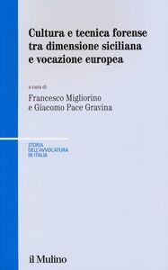 Libro Cultura e tecnica forense tra dimensione siciliana e vocazione europea