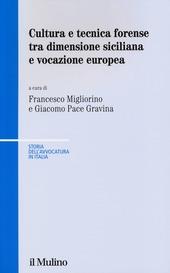 Cultura e tecnica forense tra dimensione siciliana e vocazione europea