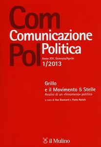 Com.pol. Comunicazione politica (2013). Vol. 1: Grillo e il Movimento 5 Stelle. Analisi di un «fenomeno» politico. - copertina