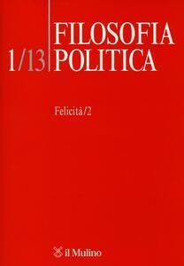 Filosofia politica (2013). Vol. 1: Felicità. - copertina