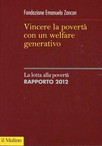 Foto Cover di Vincere la povertà con un welfare generativo, Libro di  edito da Il Mulino