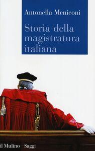 Libro Storia della magistratura italiana Antonella Meniconi