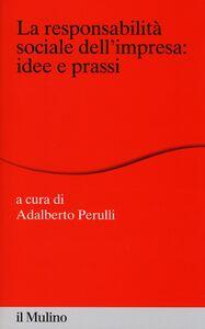 Libro La responsabilità sociale dell'impresa: idee e prassi