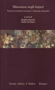 Minoranze negli imperi. Popoli fra identità nazionale e ideologia imperiale - copertina