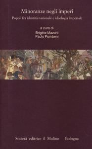 Libro Minoranze negli imperi. Popoli fra identità nazionale e ideologia imperiale
