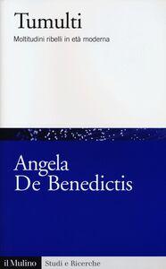 Libro Tumulti. Moltitudini ribelli in età moderna Angela De Benedictis