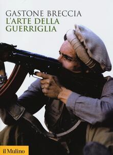 L' arte della guerriglia - Gastone Breccia - copertina