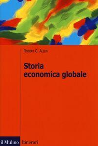 Libro Storia economica globale Robert C. Allen