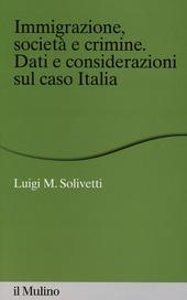 Immigrazione, società e crimine. Dati e considerazioni sul caso Italia