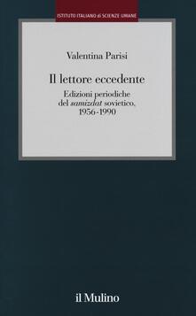 Listadelpopolo.it Il lettore eccedente. Edizioni periodiche del «Samizdat» sovietico (1956-1990) Image