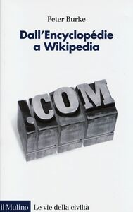 Libro Dall'Encyclopédie a Wikipedia Peter Burke