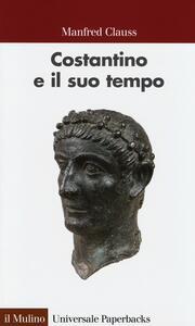 Costantino e il suo tempo - Manfred Clauss - copertina