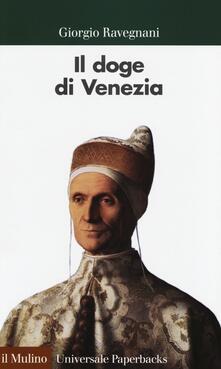 Il doge di Venezia - Giorgio Ravegnani - copertina