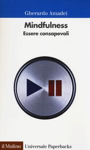 Libro Mindfulness. Essere consapevoli Gherardo Amadei