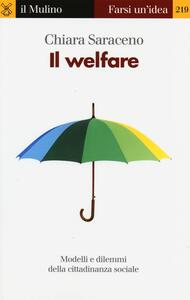 Il welfare. Modelli e dilemmi della cittadinanza sociale - Chiara Saraceno - copertina
