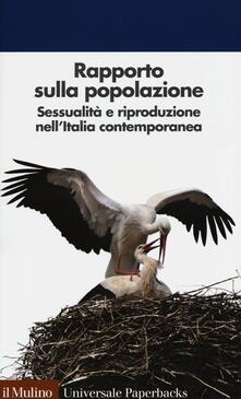 Camfeed.it Rapporto sulla popolazione. Sessualità e riproduzione nell'Italia contemporanea Image