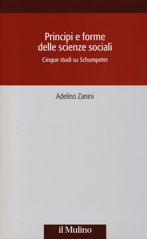 Principi e forme delle scienze sociali. Cinque studi su Schumpeter