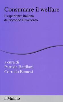 Secchiarapita.it Consumare il welfare. L'esperienza italiana del secondo Novecento Image