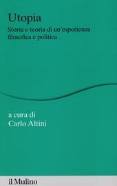 Utopia. Storia e teoria di un'esperienza filosofica e politica