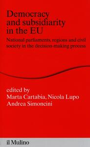 Democracy and subsidiarity in the EU. National Parliaments, regions and civil society in the decision-making process - copertina