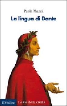 La lingua di Dante - Paola Manni - copertina