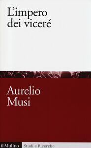 Libro L' impero dei viceré Aurelio Musi