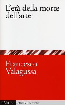 L' età della morte dell'arte - Francesco Valagussa - copertina
