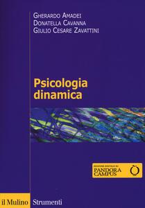 Psicologia dinamica - Gherardo Amadei,Donatella Cavanna,Giulio C. Zavattini - copertina