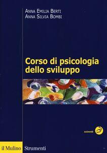 Foto Cover di Corso di psicologia dello sviluppo. Dalla nascita all'adolescenza, Libro di Anna E. Berti,Anna S. Bombi, edito da Il Mulino