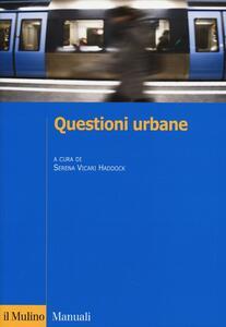 Questioni urbane. Caratteri e problemi della città contemporanea - copertina