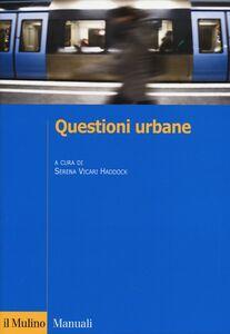 Libro Questioni urbane. Caratteri e problemi della città contemporanea
