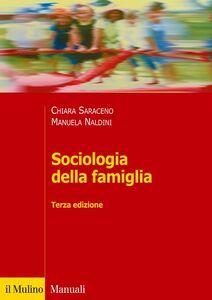 Libro Sociologia della famiglia Chiara Saraceno , Manuela Naldini