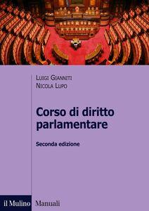 Foto Cover di Corso di diritto parlamentare, Libro di Luigi Gianniti,Nicola Lupo, edito da Il Mulino