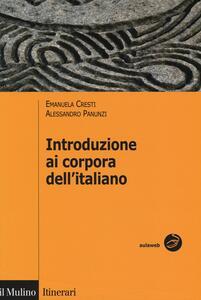 Introduzione ai corpora dell'italiano - Emanuela Cresti,Alessandro Panunzi - copertina