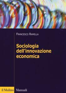 Libro Sociologia dell'innovazione economica Francesco Ramella